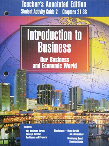 9780028141541: Introduction to Business Our Business and Economic World - Teacher's Annotated Edition Student Activity Guide 2 Chapters 21-38