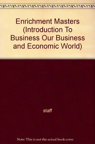 9780028141558: Enrichment Masters (Introduction To Business Our Business and Economic World)