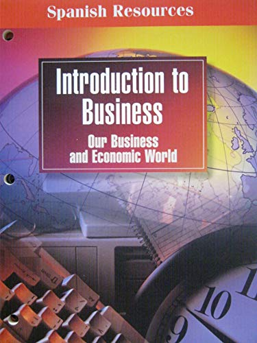 9780028141688: Spanish Resources (Introduction To Business Our Business and Economic World)