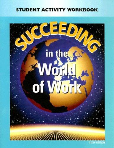 Succeeding In The World Of Work: Student: Grady Kimbrell, Ben
