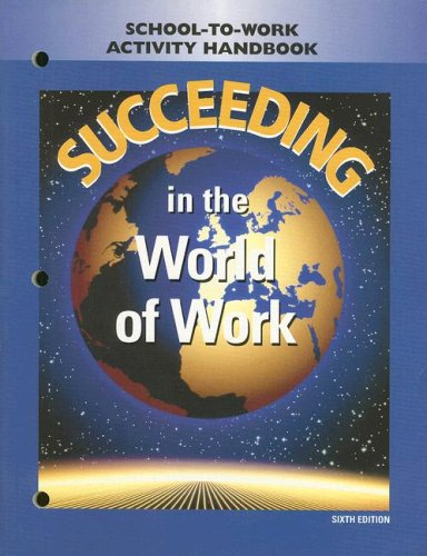 9780028142258: Succeeding in the World of Work: School-To-Work Activity Handbook