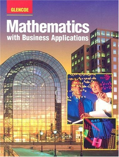9780028147307: Mathematics with Business Applications: Student Edition