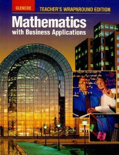 9780028147314: Mathematics with Business Applications, Teacher's Wraparound Edition