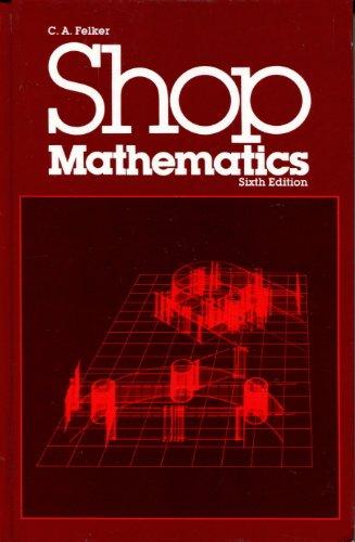 Shop Mathematics (Sixth Edition): Felker, C. A.