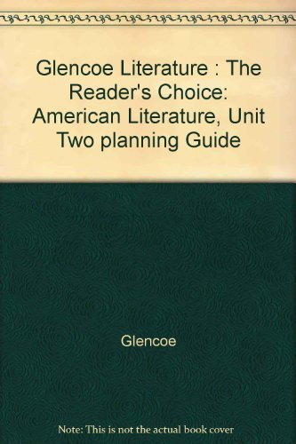 9780028177694: Glencoe Literature : The Reader's Choice: American Literature, Unit Two planning Guide