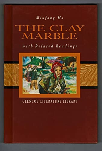 9780028180038: The Clay Marble with Related Readings (Glencoe Literature Library)