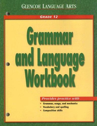 Glencoe Language Arts Grammar And Language Workbook: McGraw-Hill, Glencoe