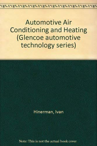 9780028186207: Automotive Air Conditioning and Heating (Glencoe automotive technology series)