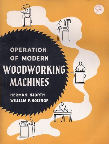 9780028187709: Operation of modern woodworking machines (Paperback) [Illustrated]