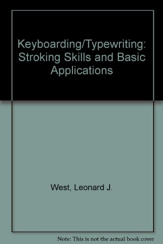 9780028193403: Keyboarding/Typewriting: Stroking Skills and Basic Applications