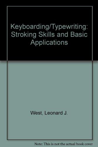 9780028193403: Keyboarding/Typewriting: Stroking Skills and Basic Applications