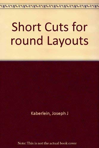 Short-Cuts for Round Layouts: Joseph J. Kaberlein