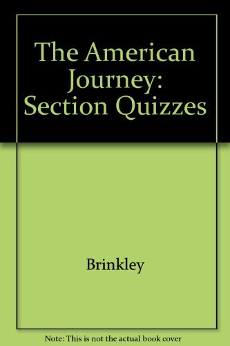 The American Journey: Section Quizzes (0028217918) by Brinkley; Appleby