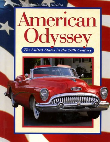 9780028221540: American Odyssey: the United States in the Twentieth Century (1999) Student Edition