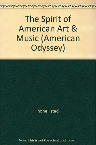 9780028222929: The Spirit of American Art & Music (American Odyssey)