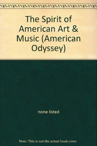 9780028222929: The Spirit of American Art & Music (American Odyssey)