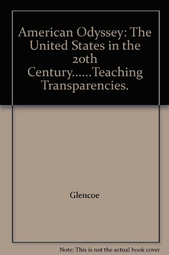 9780028222943: American Odyssey: The United States in the 20th Century......Teaching Transparencies.