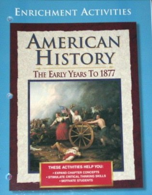 American History: The Early Years to 1877, Enrichment Activities with Answer Key (Teacher Resource)...