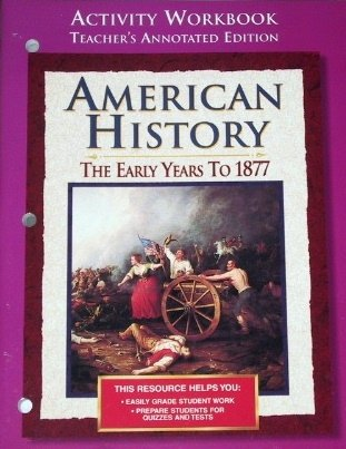 9780028223414: American History: The Early Years to 1877, Activity Workbook Teacher's Annotated Edition