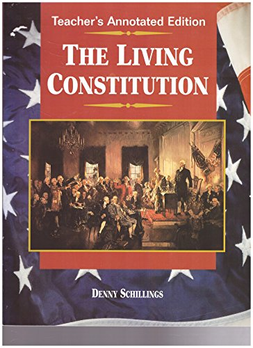 9780028224718: The Living Constitution, Teacher's Annotated Edition