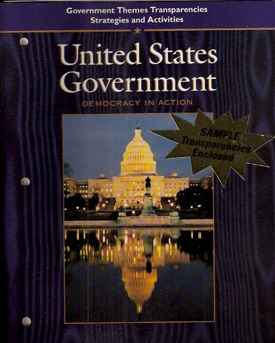 9780028226309: United States Government - Democracy in Action (Government Themes Transparencies - Strategies and Activities)