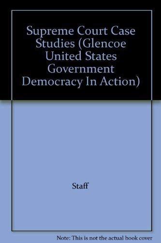 9780028229546: Supreme Court Case Studies (Glencoe United States Government Democracy In Action)