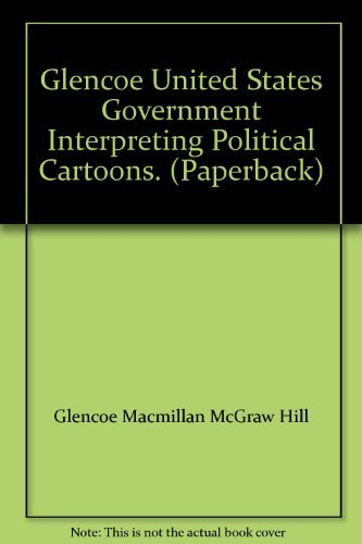 9780028229898: Glencoe United States Government Interpreting Political Cartoons. (Paperback)