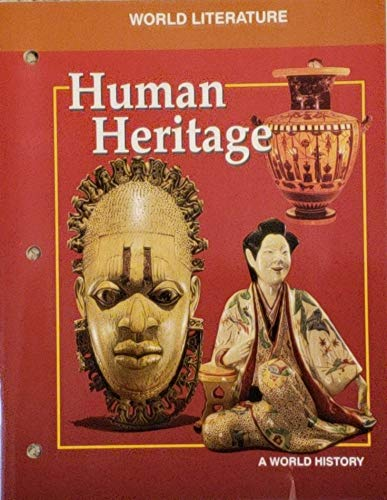 9780028231945: Human Heritage: a World History-World Literature