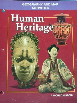 Human Heritage: A World History Geography and Map Activities (0028231953) by Glencoe