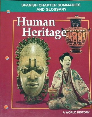 9780028232010: Human Heritage A World History; Spanish Chapter Summaries and Glossary (Teacher Resource)