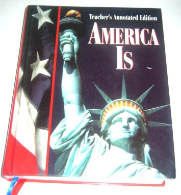 9780028233239: America is, Teacher's Annotated Edition