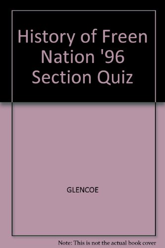 9780028237879: History of Freen Nation '96 Section Quiz