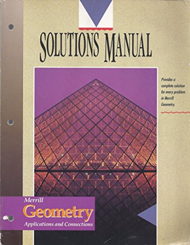 Solutions Manual: Merrill Geometry (Applications and Connections): Glencoe