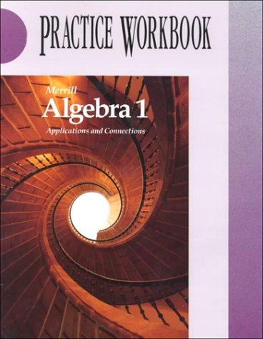 9780028241944: Merrill Algebra 1.1995 - Applications and Connections - Practice Workbook