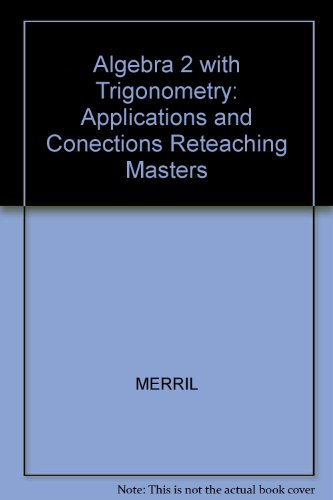 9780028242378: Algebra 2 with Trigonometry: Applications and Conections Reteaching Masters