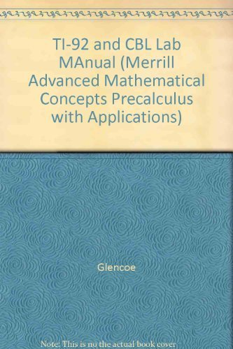 9780028243160: TI-92 and CBL Lab MAnual (Merrill Advanced Mathematical Concepts Precalculus with Applications)