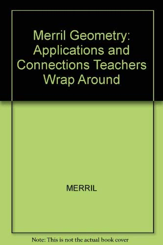9780028244396: Merrill Geometry: Applications and Connections, Teacher's Wraparound Edition