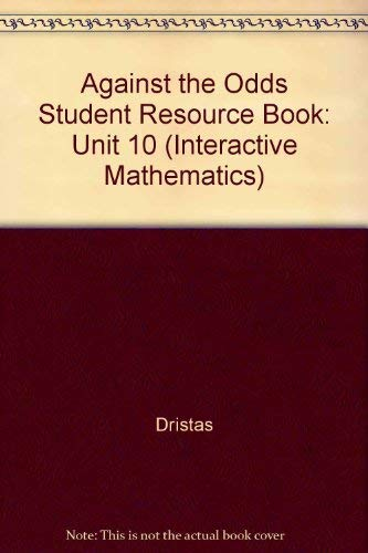 9780028245126: Against the Odds Student Resource Book: Unit 10 (Interactive Mathematics)