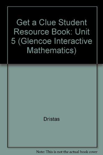9780028245256: Get a Clue Student Resource Book: Unit 5 (Glencoe Interactive Mathematics)