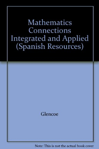 9780028247984: Mathematics Connections Integrated and Applied (Spanish Resources)