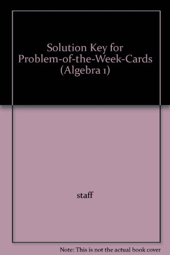 Solution Key for Problem-of-the-Week-Cards (Algebra 1): staff