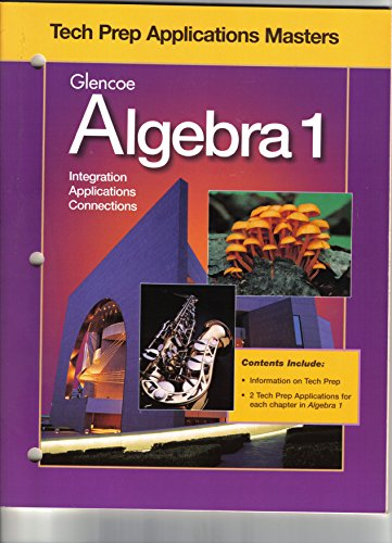 9780028248646: Glencoe Algebra 1: Integration, Applications, Connections - Tech Prep Applications Masters