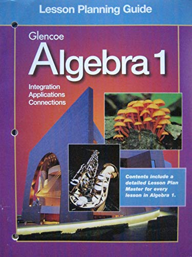 9780028248684: Glencoe Algebra 1: Integration, Applications, Connections - Lesson Planning Guide