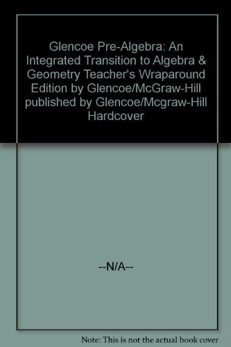 9780028250328: Glencoe Pre-Algebra: An Integrated Transition to Algebra & Geometry Teacher's Wraparound Edition