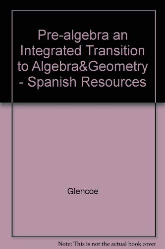 9780028250540: Pre-algebra an Integrated Transition to Algebra&Geometry - Spanish Resources