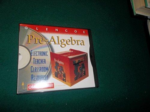 9780028251257: Glencoe Pre-Algebra Electronic Teacher Classroom Resources On CD-ROM (Glencoe Pre-Algebra: An Integr