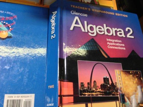 9780028251547: Algebra 2: Integration/Applications/Connections, Teacher's Wraparound Edition