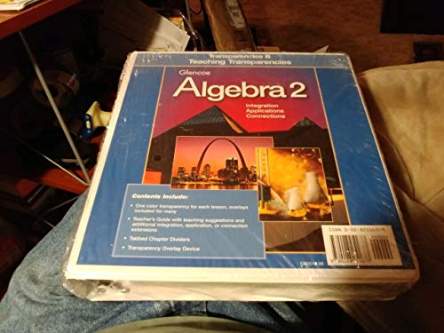 9780028251677: Algebra 2: Transparencies B Teaching Transparencies (Glencoe Algebra 2 Integration Applications Conections)