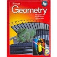 Geometry: Intergration, Applications, Connections Texas Student Edition: Cummins, Jerry
