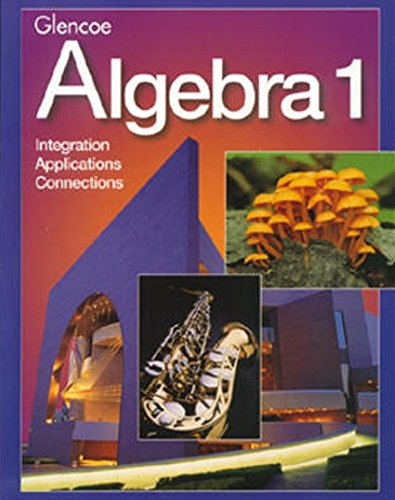 9780028253268: Glencoe Algebra 1: Integration, Applications, Connections